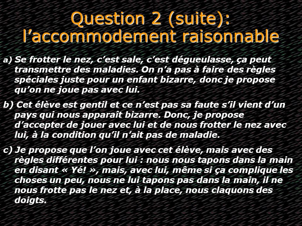 Question 2 (suite): l'accommodement raisonnable