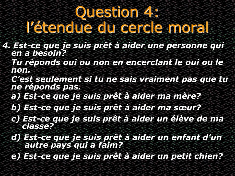 Question 4: l'étendue du cercle moral
