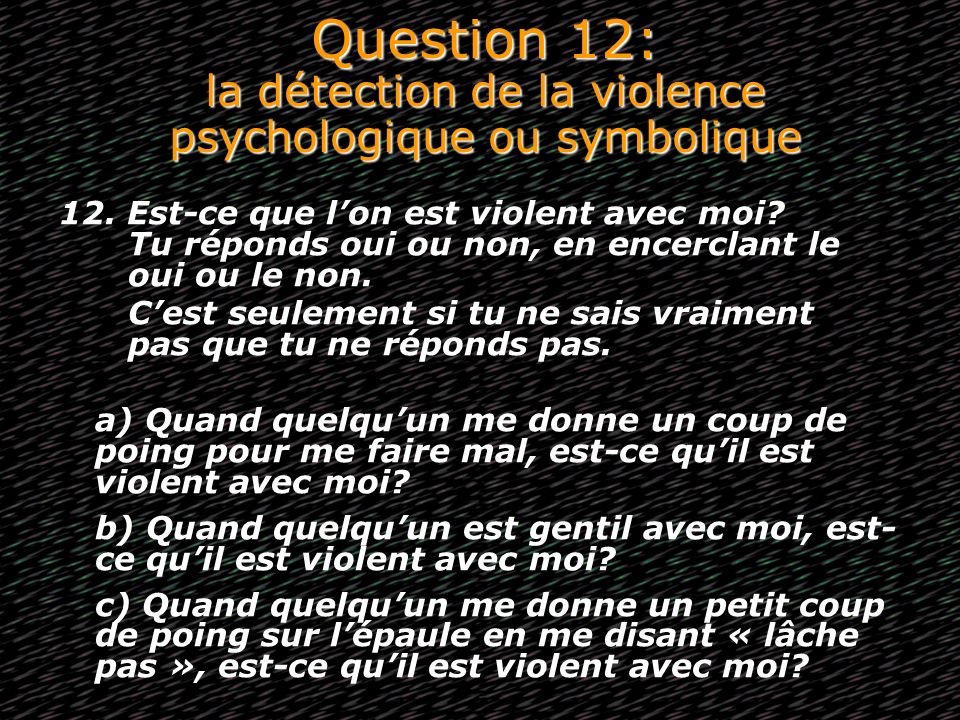 Question 12: la détection de la violence psychologique ou symbolique