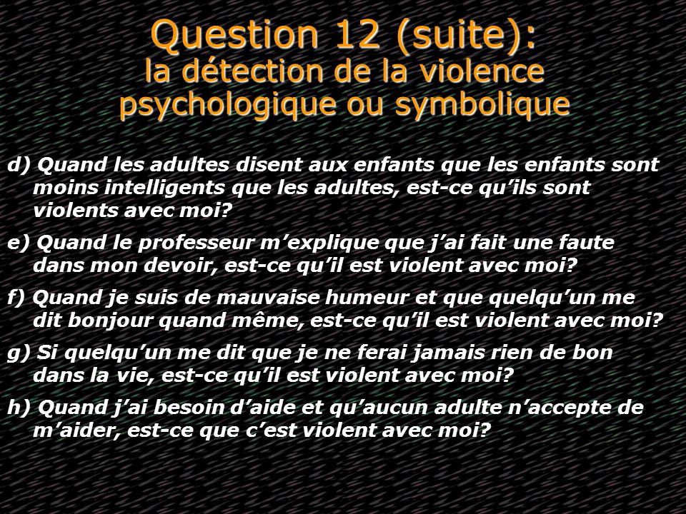 Question 12 (suite): la détection de la violence psychologique ou symbolique