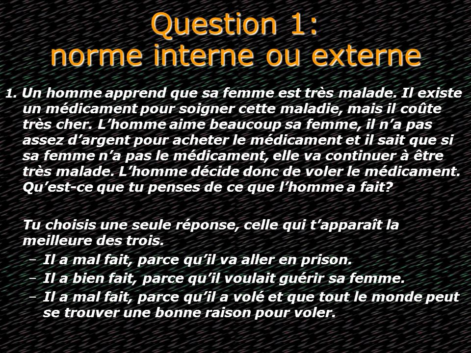 Question 1: norme interne ou externe