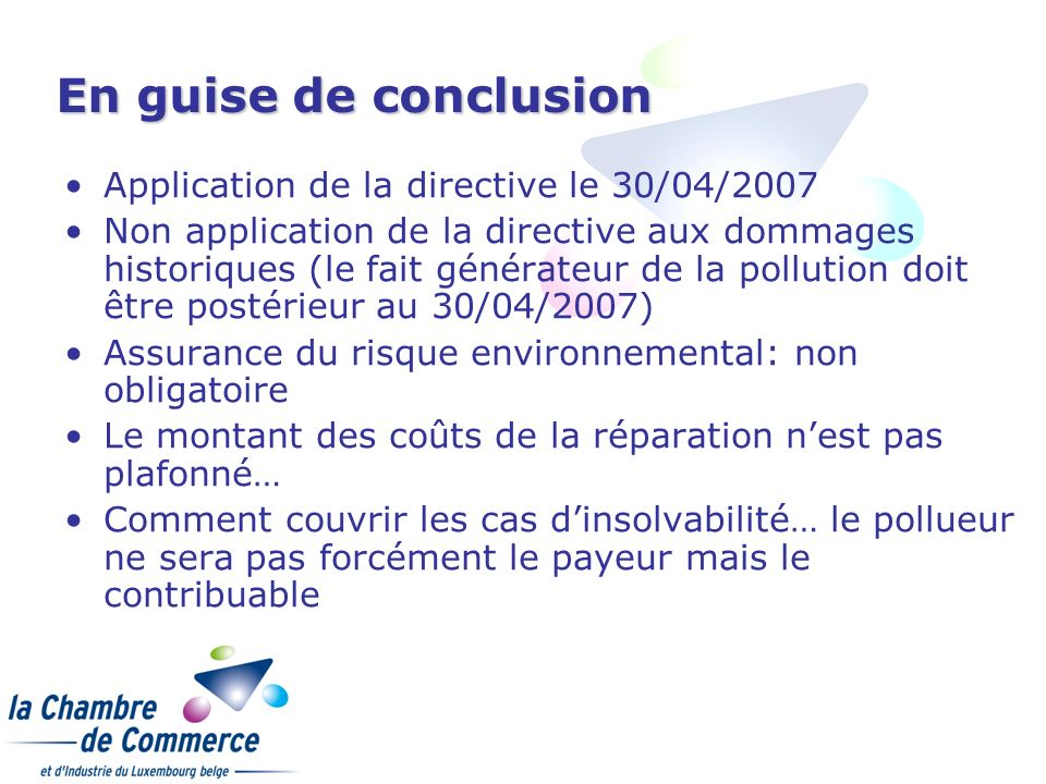 En guise de conclusion Application de la directive le 30/04/2007