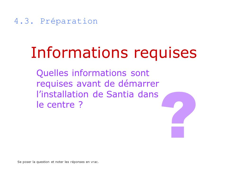 Informations requises 4.3. Préparation