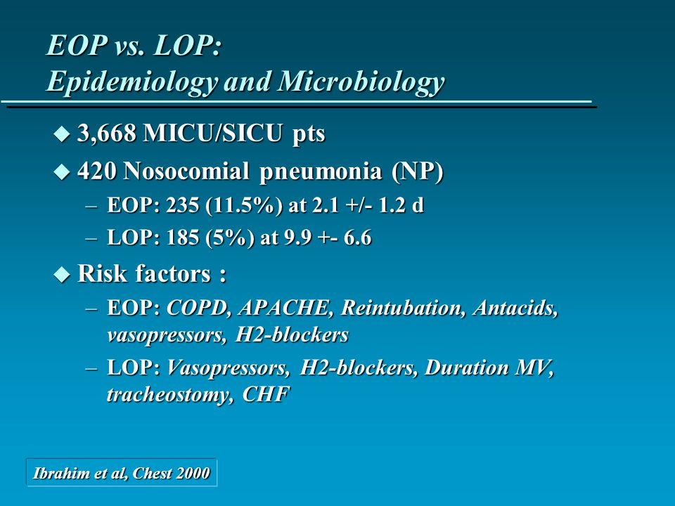 EOP vs. LOP: Epidemiology and Microbiology