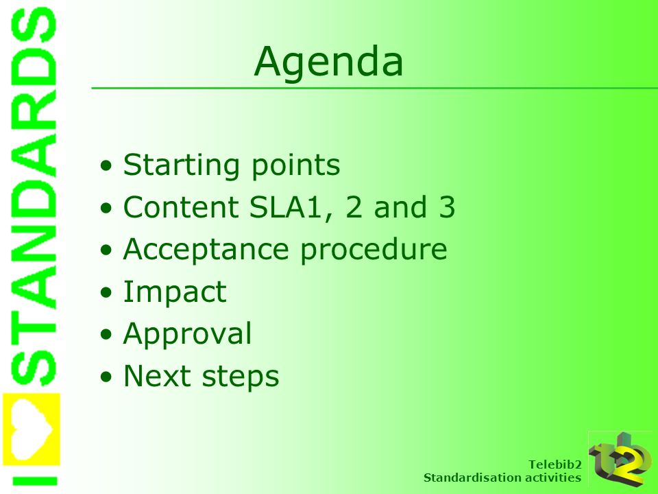 Agenda Starting points Content SLA1, 2 and 3 Acceptance procedure