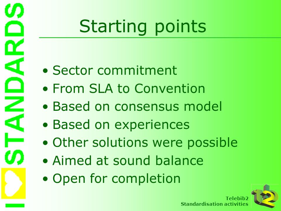 Starting points Sector commitment From SLA to Convention