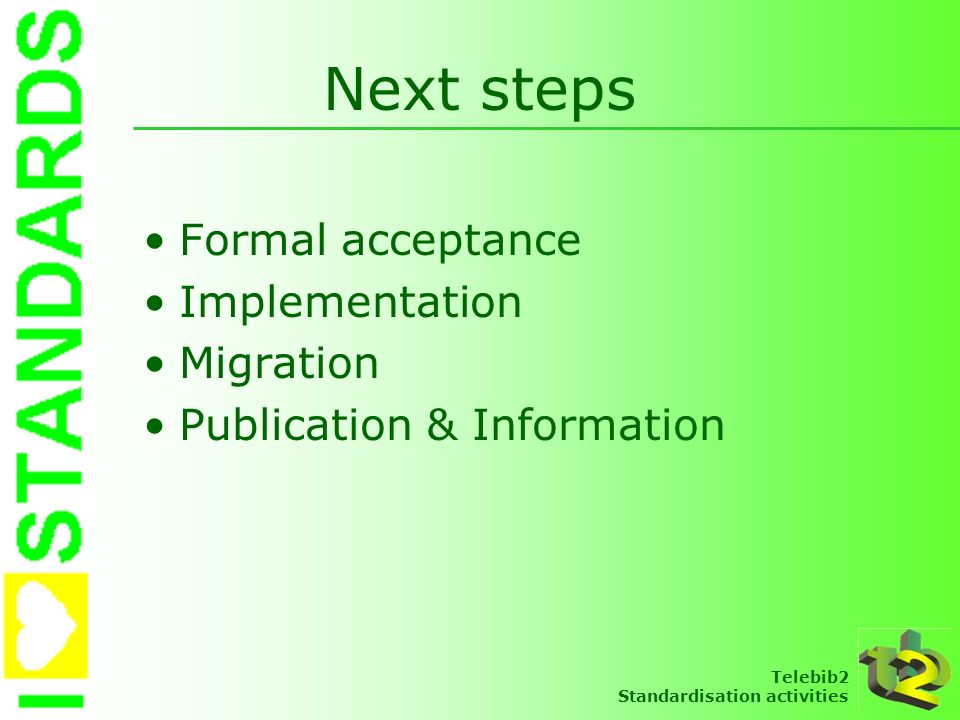 Next steps Formal acceptance Implementation Migration