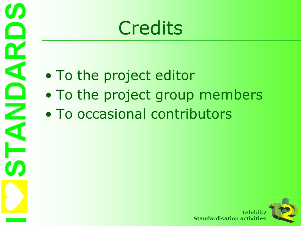 Credits To the project editor To the project group members
