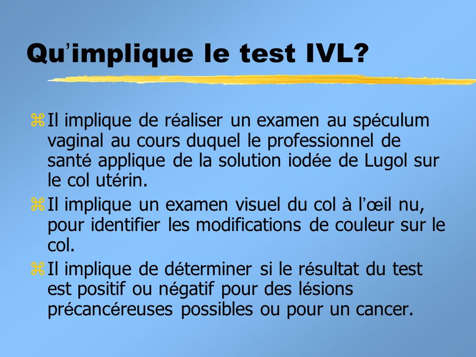 Qu'implique le test IVL