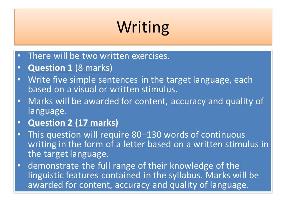Writing There will be two written exercises. Question 1 (8 marks)