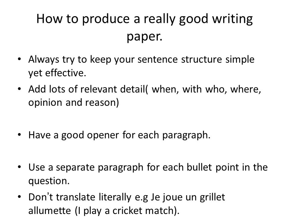 How to produce a really good writing paper.