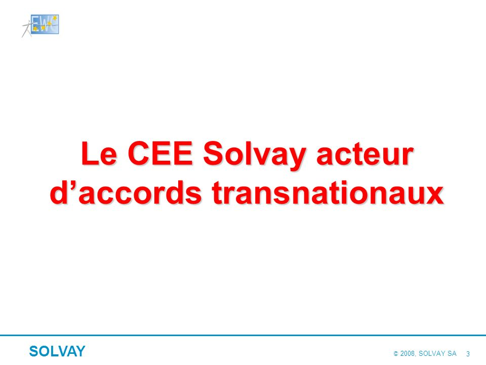 Le CEE Solvay acteur d'accords transnationaux