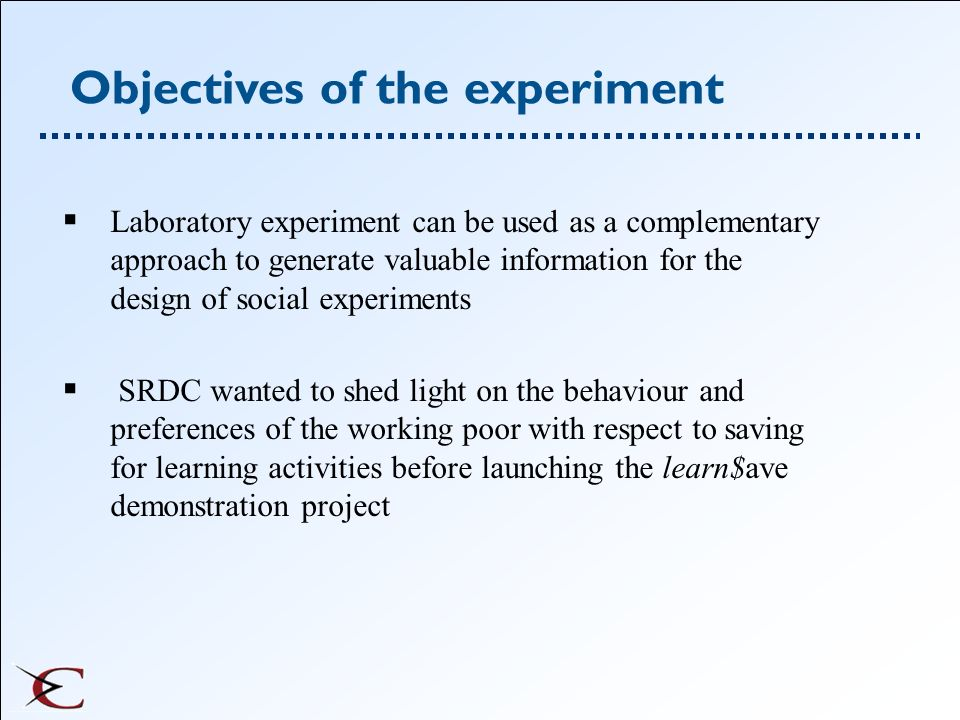 Objectives of the experiment