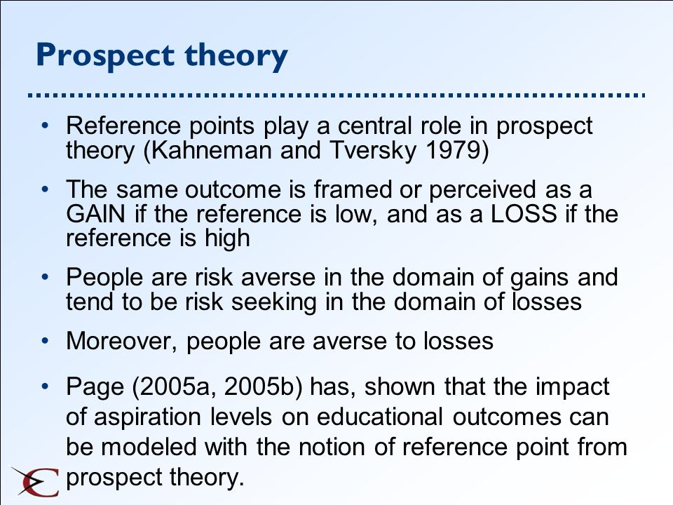 Prospect theory Reference points play a central role in prospect theory (Kahneman and Tversky 1979)