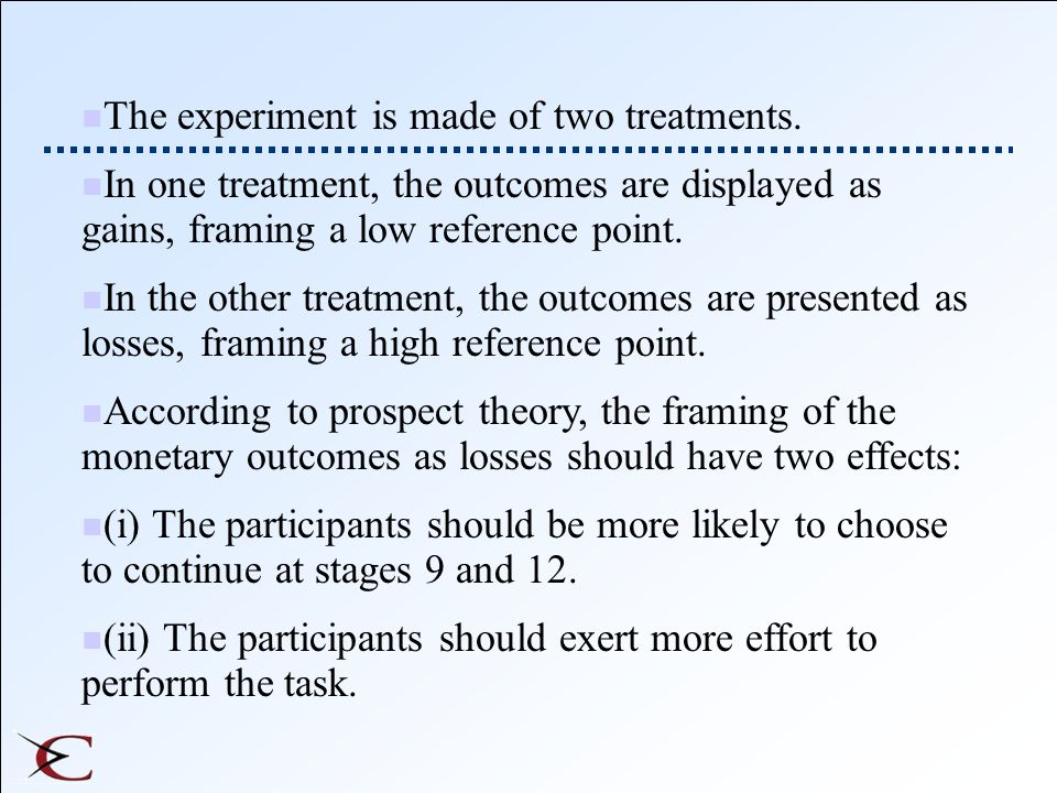 The experiment is made of two treatments.