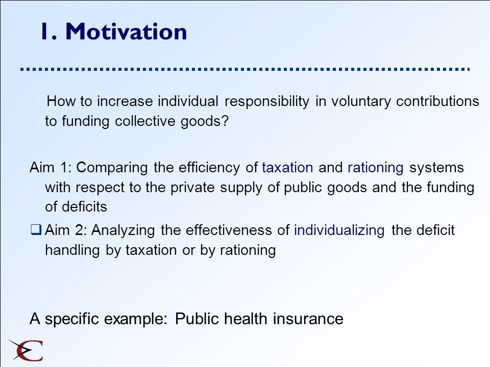 1. Motivation A specific example: Public health insurance