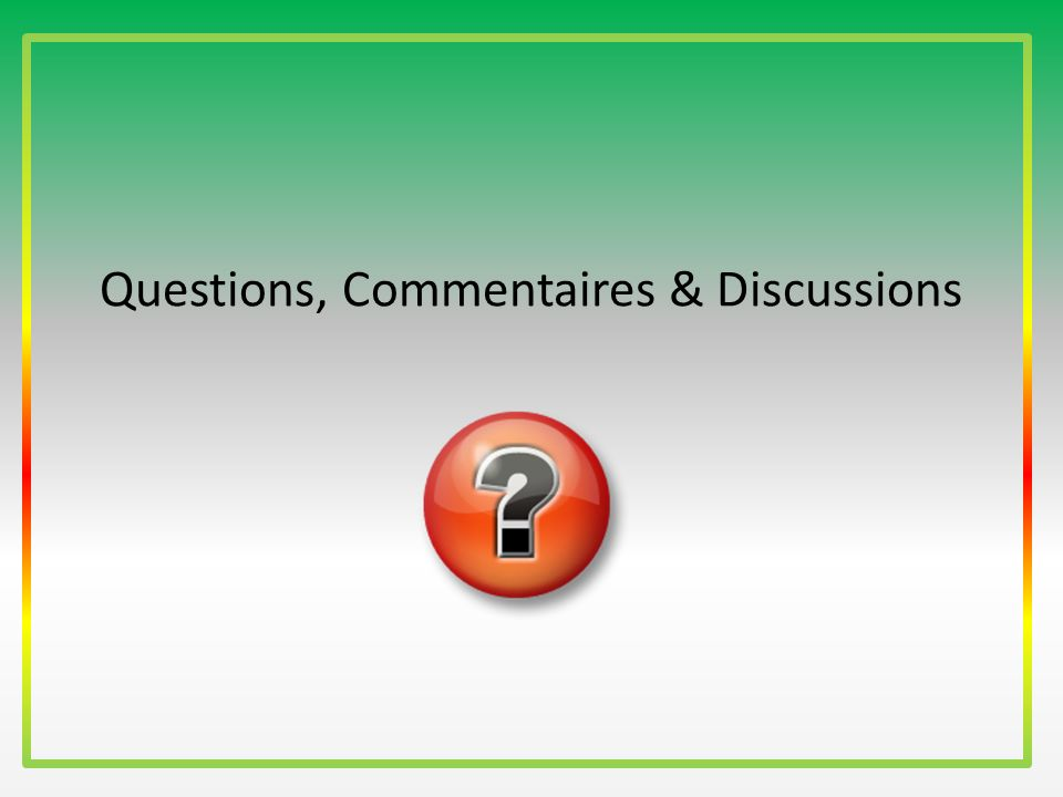 Questions, Commentaires & Discussions